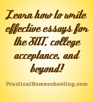 how to write a winning essay practical homeschooling magazine how to write effective essays for the sat college acceptance and beyond