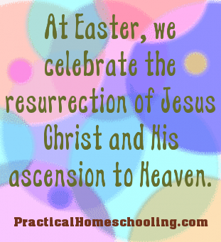 The Real Meaning of Easter - Practical Homeschooling Magazine