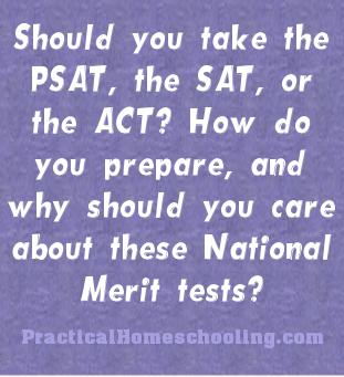 psat sat act and national merit practical homeschooling magazine