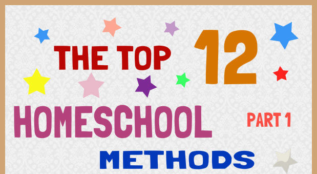 First six of twelve top homeschooling methods