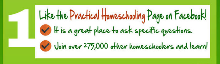 Like the Practical Homeschooling page on Facebook! Ask specific questions, join over 100,000 other homeschoolers and learn!