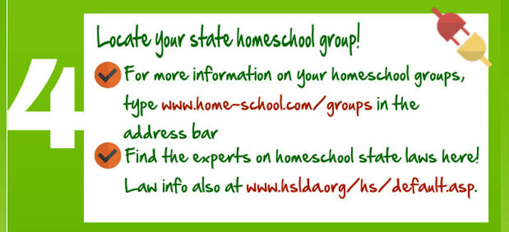 Locate your state homeschool group! Also find the experts on homeschool state laws.