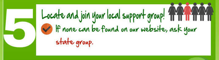 Locate and join your local support group! If none can be found, ask your state group.