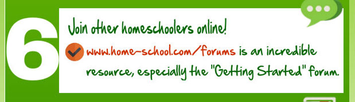 "Join other homeschoolers online! Our forum is an incredible resource, especially the ""Getting Started"" area."