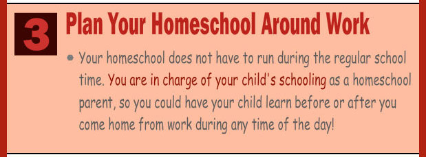 Plan your homeschool around your work schedule