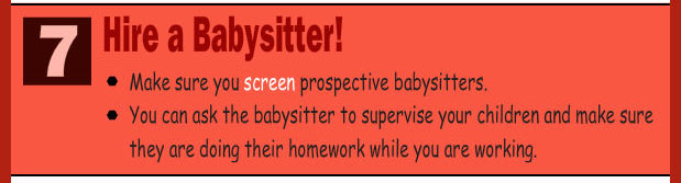 Hire someone to babysit your homeschool while you work